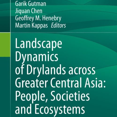 MSU Geography Faculty Contribute to Book about Landscape Dynamics Across Central Asia